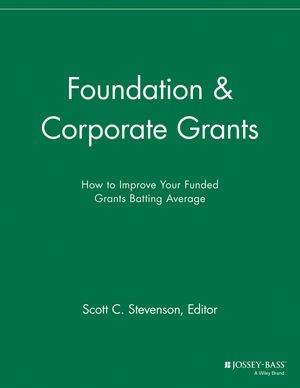Foundation and Corporate Grants: How to Improve Your Funded Grants Batting Average