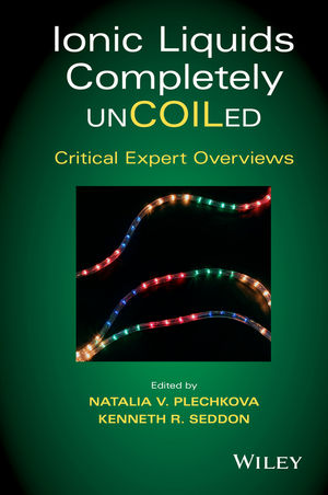 Ionic Liquids Completely UnCOILed: Critical Expert Overviews (1118840097) cover image