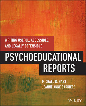 Writing Useful, Accessible, and Legally Defensible Psychoeducational Reports (1118852397) cover image