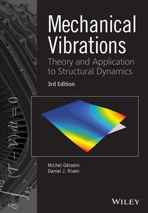 Mechanical Vibrations: Theory and Application to Structural Dynamics, 3rd Edition (1118900197) cover image