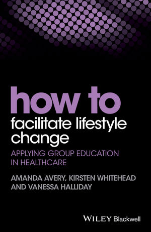How to Facilitate Lifestyle Change: Applying Group Education in Healthcare (1118949897) cover image