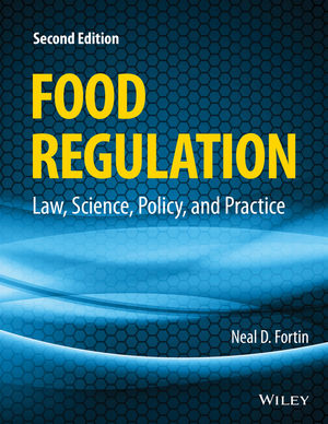 Food Regulation: Law, Science, Policy, and Practice, 2nd Edition (1118964497) cover image
