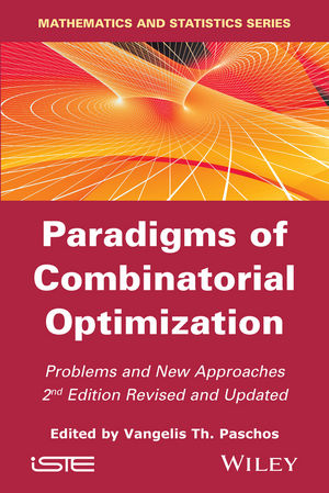 Paradigms of Combinatorial Optimization: Problems and New Approaches, 2nd Edition (1119015197) cover image