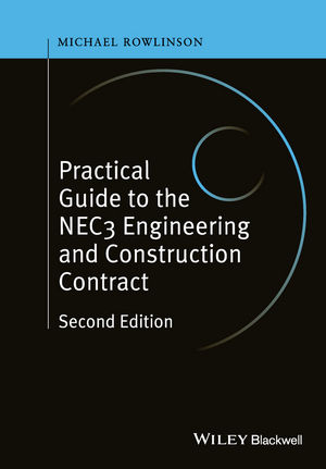 Practical Guide to the NEC3 Engineering and Construction Contract, 2nd Edition (1119032997) cover image