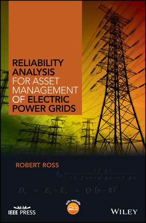 Reliability Analysis for Asset Management of Electric Power Grids