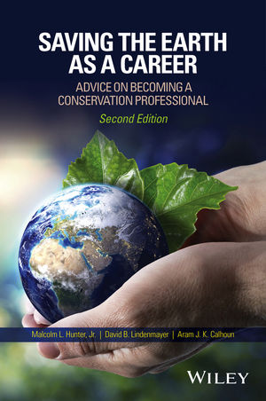 Saving the Earth as a Career: Advice on Becoming a Conservation Professional, 2nd Edition