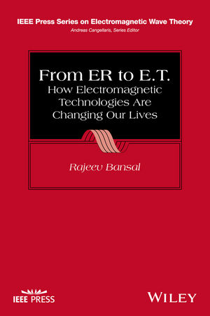 From ER to E.T.: How Electromagnetic Technologies Are Changing Our Lives (1119333997) cover image