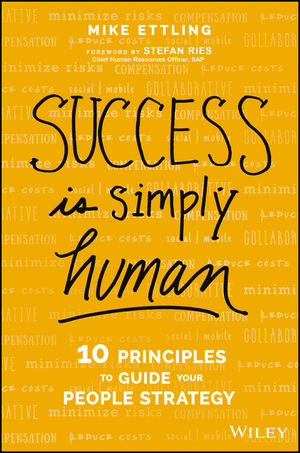 Success is Simply Human: Ten Principles to Guide Your People Strategy