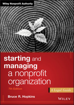 Starting and Managing a Nonprofit Organization: A Legal Guide, 7th Edition