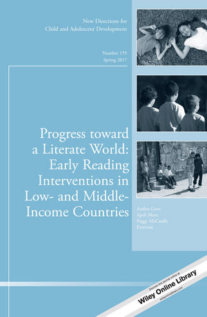 Progress toward a Literate World: Early Reading Interventions in Low- and Middle-Income Countries: New Directions for Child and Adolescent Development, Number 155