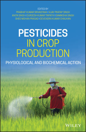 Pesticides in Crop Production: Physiological and Biochemical Action