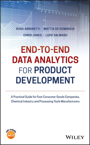 End to end Data Analytics for Product Development: A Practical Guide for Fast Consumer Goods Companies, Chemical industry and Processing Tools Manufacturers