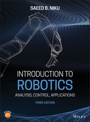 Introduction to Robotics: Analysis, Control, Applications, 3rd Edition