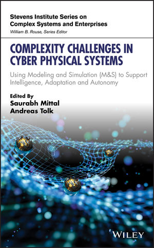 Complexity Challenges in Cyber Physical Systems: Using Modeling and Simulation (M&S) to Support Intelligence, Adaptation and Autonomy