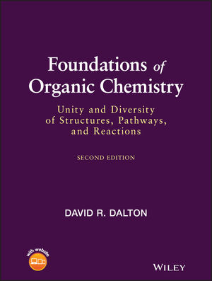 Foundations of Organic Chemistry: Unity and Diversity of Structures, Pathways, and Reactions, 2nd Edition