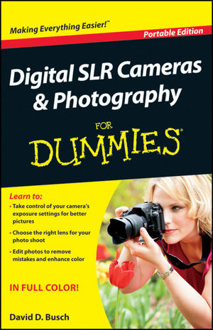 Digital SLR Cameras and Photography For Dummies, Portable Edition