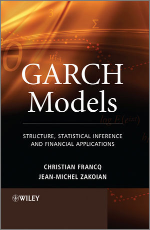 GARCH Models: Structure, Statistical Inference and Financial Applications (1119957397) cover image