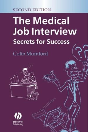 The Medical Job Interview: Secrets for Success, 2nd Edition