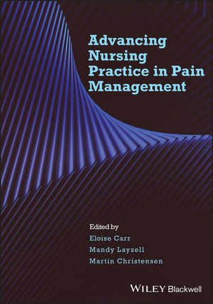 Advancing Nursing Practice in Pain Management (1405176997) cover image