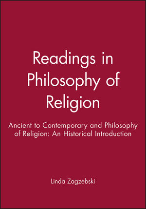 Readings in Philosophy of Religion: Ancient to Contemporary and Philosophy of Religion: An Historical Introduction