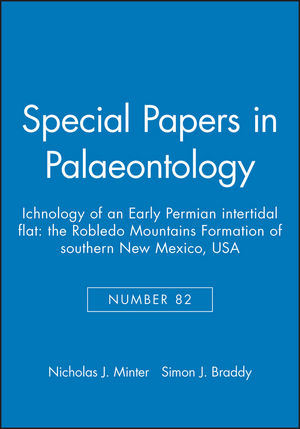 Special Papers in Palaeontology, Number 82, Ichnology of an Early Permian Intertidal Flat: The Robledo Mountains Formation of southern New Mexico, USA
