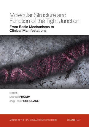 Molecular Structure and Function of the Tight Junction: From Basic Mechanisms to Clinical Manifestations, Volume 1165