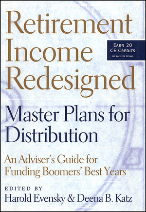 Retirement Income Redesigned: Master Plans for Distribution -- An Adviser
