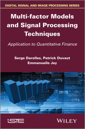 Multi-factor Models and Signal Processing Techniques: Application to Quantitative Finance (1848214197) cover image