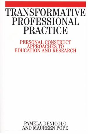 Transformative Professional Practice: Personal Construct Approaches to Education and Research