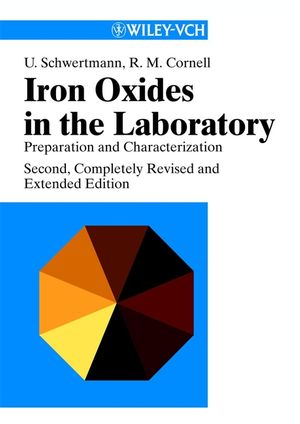 Iron Oxides in the Laboratory: Preparation and Characterization, 2nd, Completely Revised and Enlarged Edition (3527296697) cover image