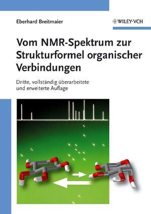 Vom NMR-Spektrum zur Strukturformel organischer Verbindungen, 3rd Edition