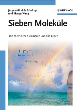 Sieben Moleküle: Die chemischen Elemente und das Leben