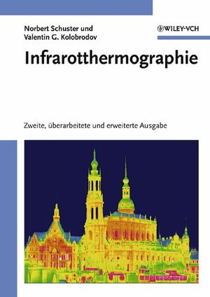 Infrarotthermographie, Zweite, überarbeitete und erweiterte Ausgabe (3527405097) cover image
