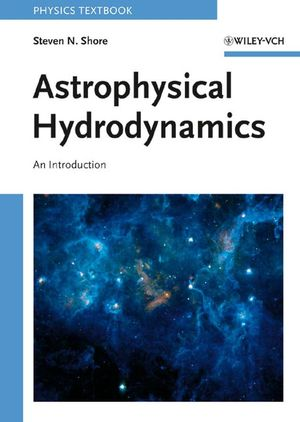 Astrophysical Hydrodynamics: An Introduction, 2nd Edition