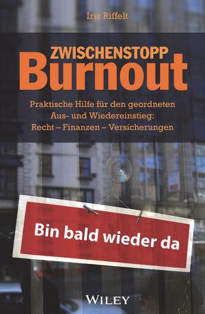 Zwischenstopp Burnout: Praktische Hilfe für den geordneten Aus- und Wiedereinstieg - Recht, Finanzen, Versicherungen, 2. Auflage