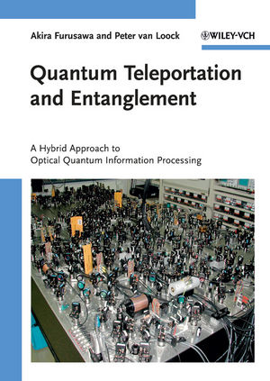 Quantum Teleportation and Entanglement: A Hybrid Approach to Optical Quantum Information Processing (3527635297) cover image