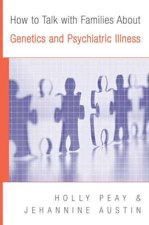 How to Talk with Families About Genetics and Psychiatric Illness