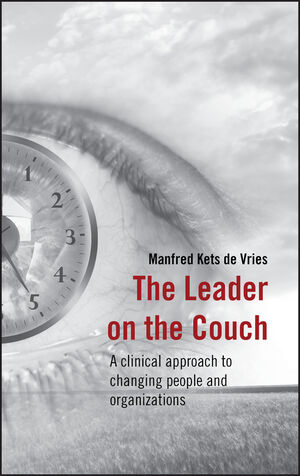The Leader on the Couch: A Clinical Approach to Changing People and Organizations (0470030798) cover image