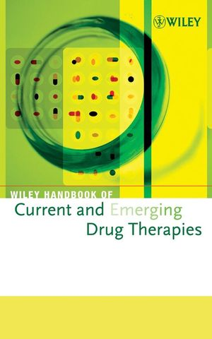 Wiley Handbook of Current and Emerging Drug Therapies, Volumes 5 - 8