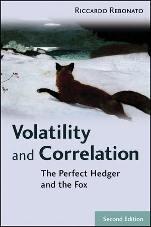 Volatility and Correlation: The Perfect Hedger and the Fox, 2nd Edition
