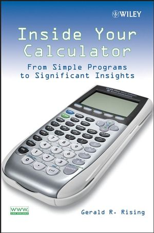 Inside Your Calculator: From Simple Programs to Significant Insights (0470124598) cover image