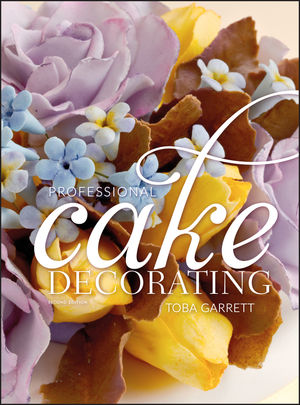 Professional Cake Decorating, 2nd Edition