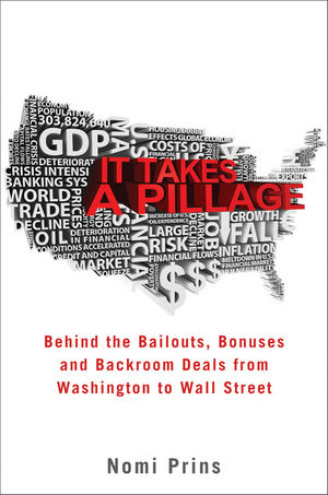 It Takes a Pillage: An Epic Tale of Power, Deceit, and Untold Trillions (0470529598) cover image