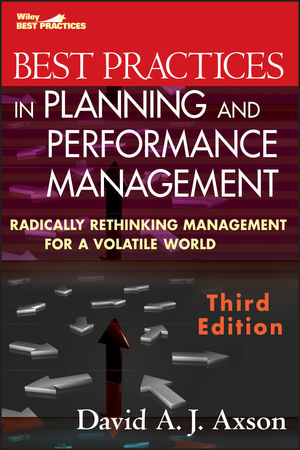 Best Practices in Planning and Performance Management: Radically Rethinking Management for a Volatile World, 3rd Edition