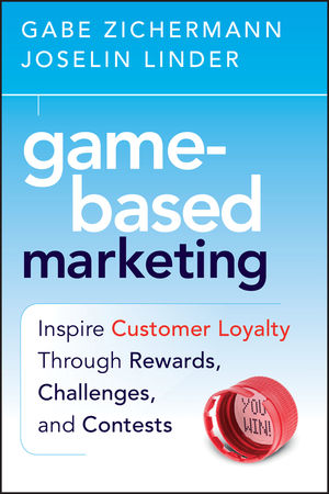 Game-Based Marketing: Inspire Customer Loyalty Through Rewards, Challenges, and Contests  (0470618698) cover image