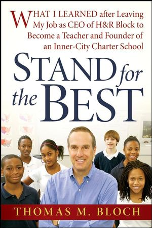 Stand for the Best: What I Learned after Leaving My Job as CEO of H&R Block to Become a Teacher and Founder of an Inner-City Charter School (0470639598) cover image