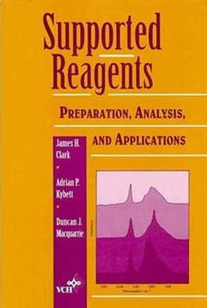 Supported Reagents: Preparation, Analysis, and Applications