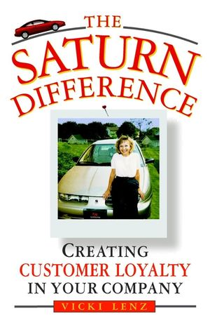 The Saturn Difference: Creating Customer Loyalty in Your Company (0471314498) cover image