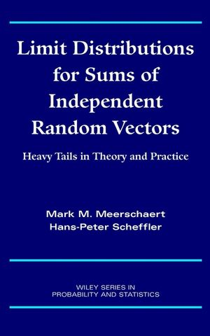 Limit Distributions for Sums of Independent Random Vectors: Heavy Tails in Theory and Practice