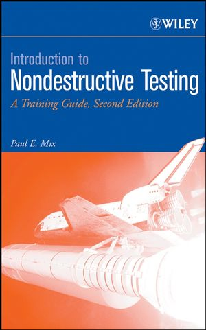 Introduction to Nondestructive Testing: A Training Guide, 2nd Edition